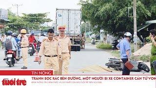 Tránh bọc rác bên đường, một người bị xe container cán tử vong