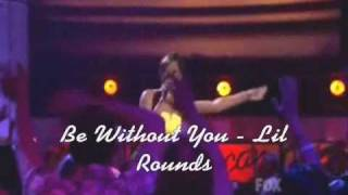 Be Without You - Lil Rounds (Video)