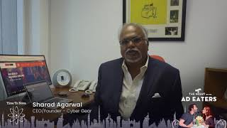 AdEater Influencers - (Sharad Agarwal CEO/Founder- Cyber Gear)