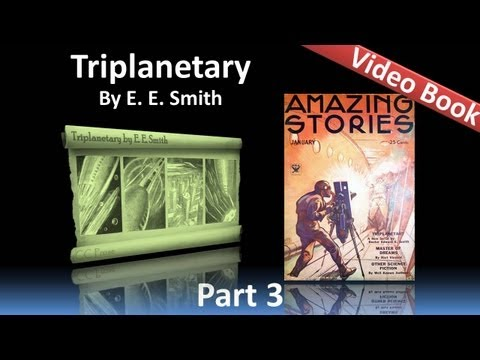Part 3 – Triplanetary Audiobook by EE Smith (Chs 9-12)