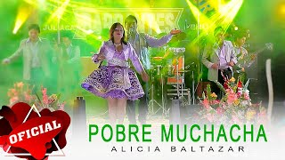 ALICIA BALTAZAR - POBRE MUCHACHA - CJ ProHD™ 2015 ► Full HD Official