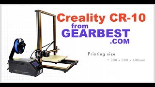 3D printer Creality CR-10 from Gearbest build and test