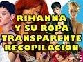 """RIHANNA vestido TRANSPARENTE """"se le ve todo"""" """"increible"""" """"sin censura"""""""