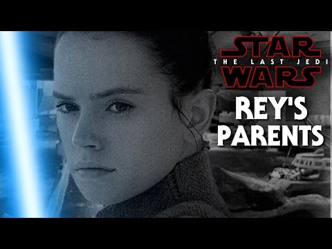 Star Wars The Last Jedi Exciting News Of Rey's Parents!