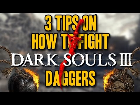 Dark Souls 3 PvP: 3 TIPS ON HOW TO FIGHT DAGGERS