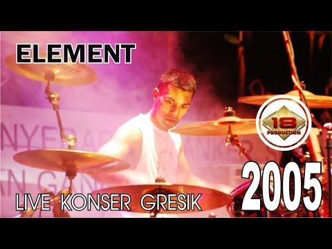 download lagu LIVE KONSER `!! ELEMENT DI KOTA GRESIK TERHEBOHHH !! gratis