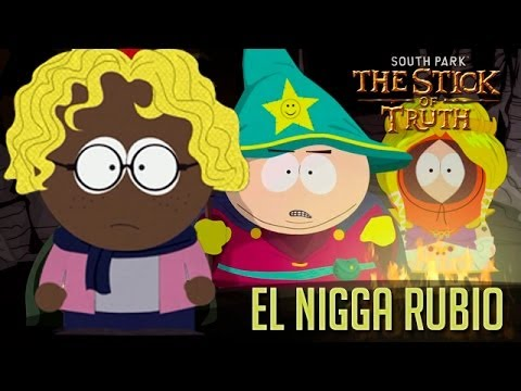 El Nigga Rubio | South Park: The Stick Of Truth video