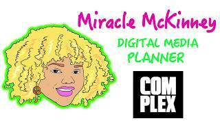 Vibin' w/ JxHoney: Miracle McKinney + Digital Media Planner at Complex
