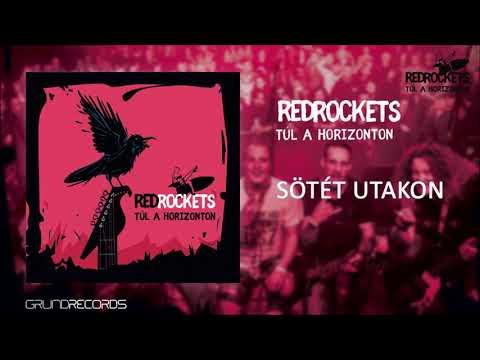 Red Rockets: Sötét utakon (Túl a horizonton - 2019.) - dalszöveggel