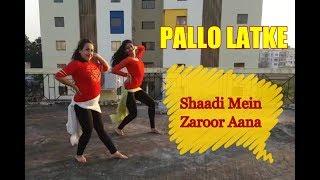 Pallo Latke | Shaadi Mein Zaroor Aana | Bollywood Dance Cover | Quick Choreography