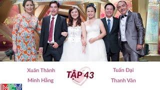 Xuân Thành - Minh Hằng Và Tuấn Đại - Thanh Vân | VỢ CHỒNG SON | Tập 43 | 140601