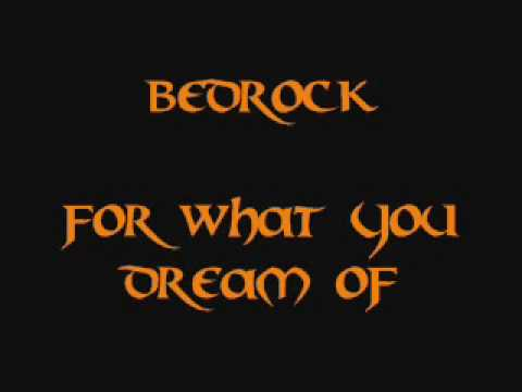 Bedrock - For What You Dream Of