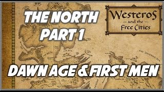 The North Part 1: The Dawn Age & Coming of the First Men