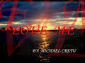 LOVE ME by MICHAEL CRETU W/ LYRICS
