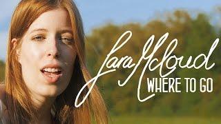 Sara McLoud - Where To Go