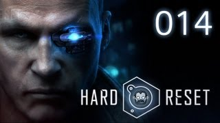 Let's Play: Hard Reset #014 - Ab-schal-ten! Ab-schal-ten! [deutsch]