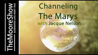 The Mary Group - A Group of Ancient Beings Speaking through channel, Jacque Nelson