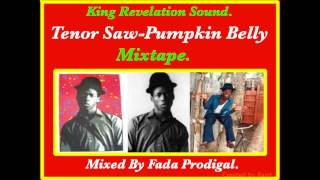 Tenor Saw Pumpkin Belly Mixtape. R.I.P. 1966 - 1988.