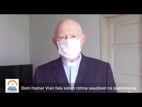 Dom Itamar Vian fala sobre rotina saudável durante a quarentena