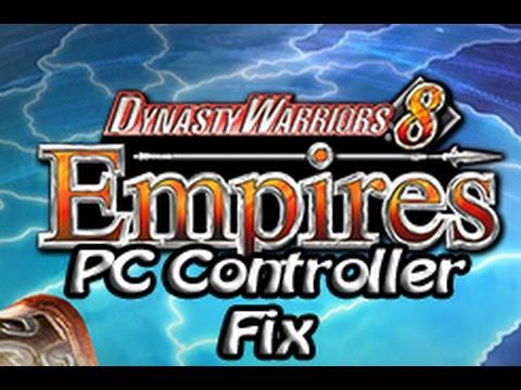 Dynasty Warriors 8 [Empires] PC Controller Fix!!!