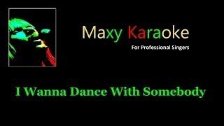 Maxy K I Wanna Dance With Somebody