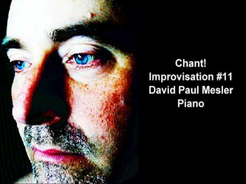 Chant! Session, Improvisation #11 -- David Paul Mesler