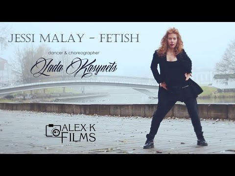Jessi Malay - Fetish I Choreography by Lada Kasynets #ALEXKFILMS