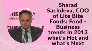 Sharad Sachdeva  COO of Lite Bite Foods