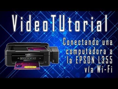VideoTUtorial - EPSON L355: Conectando una computadora a la impresora vía Wi-Fi