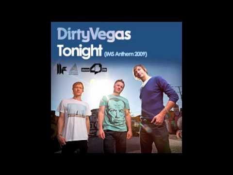 Official - Dirty Vegas - Tonight (IMS Anthem 2009) (Original Club Mix)