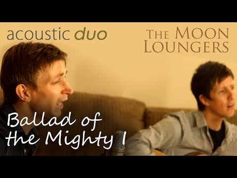 The Moon Loungers - Ballad Of The Mighty I