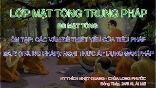 Mật tông Trung pháp - HT Thích Nhật Quang - Kỳ 6: Nghi thức áp dụng đàn pháp