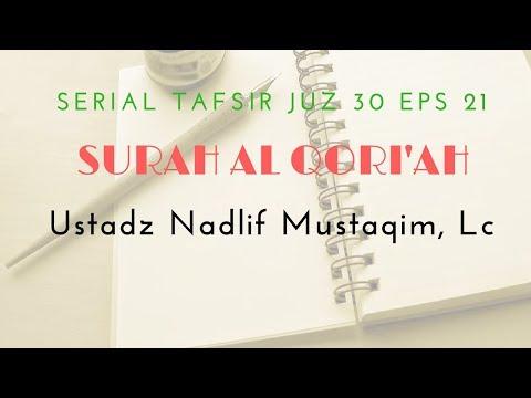Ustadz Nadlif Mustaqim - Tafsir Juz 30 #21 (Surah Al Qori'ah)