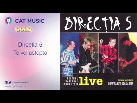 Directia 5 - Te Voi Astepta