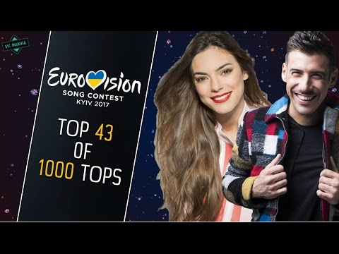 EUROVISION 2017: TOP 43 OF 1000 TOPS