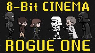 Rogue One - 8-Bit Cinema