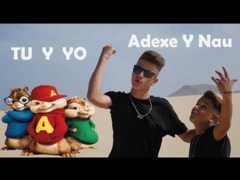 Tu Y Yo Adexe Y Nau   Alvin Y Las Ardillas