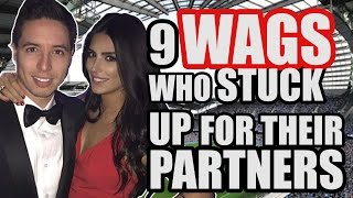 9 WAGS Who Stuck Up For Their Football Partners