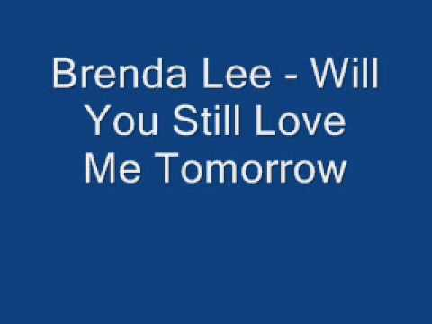 Brenda Lee - Will You Still Love Me Tomorrow