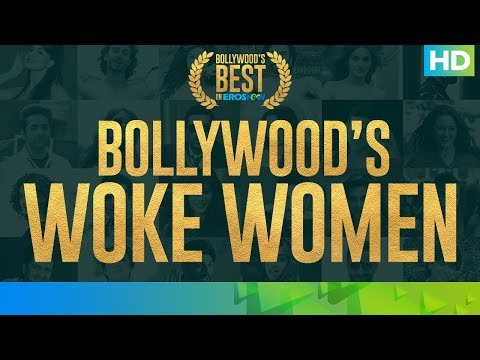 Best of Bollywood on Eros Now - Woke Women | #WeAreSoOTT