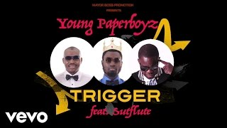 Young Paperboyz ft. Sutflute - Trigger