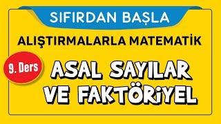 Asal Sayılar ve Faktöriyel - SIFIRDAN BAŞLA 9.DERS - Şenol Hoca