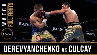 Derevyanchenko vs Culcay FULL FIGHT: April 13, 2019 - PBC on FS1