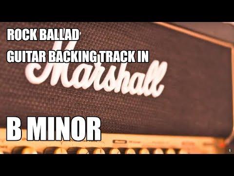 Rock Ballad Guitar Backing Track In B Minor