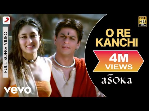 Download Lagu O Re Kanchi - Asoka | Shah Rukh Khan | Kareena Kapoor MP3 Free