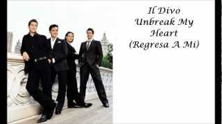 Watch Il Divo Unbreak My Heart (Regresa A Mi) video