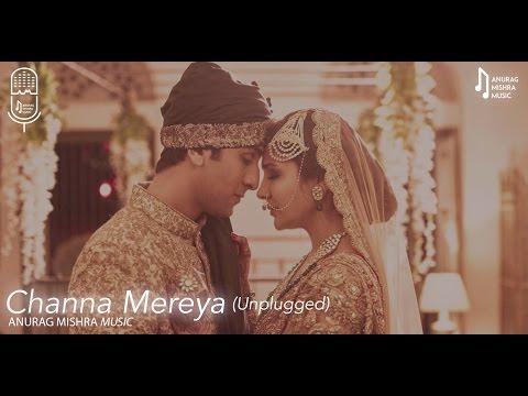 Channa Mereya - Arijit Singh | Reprise Cover | Pritam | Anurag Mishra Ft. Darrel Mascarenhas