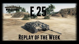 Let's Play World of Tanks | E 25 | Replay of the Week [ Gameplay - German - Deutsch ]