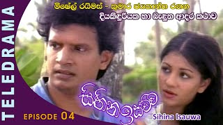 Sihina Isauwa - Episode 04