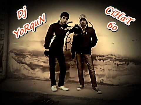 Dj YoRquN ft CiHaT 60 SeNSiZ ViRaNeYiM 2oı2
